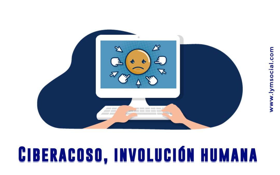 Ciberacoso, involución humana. Parte 1