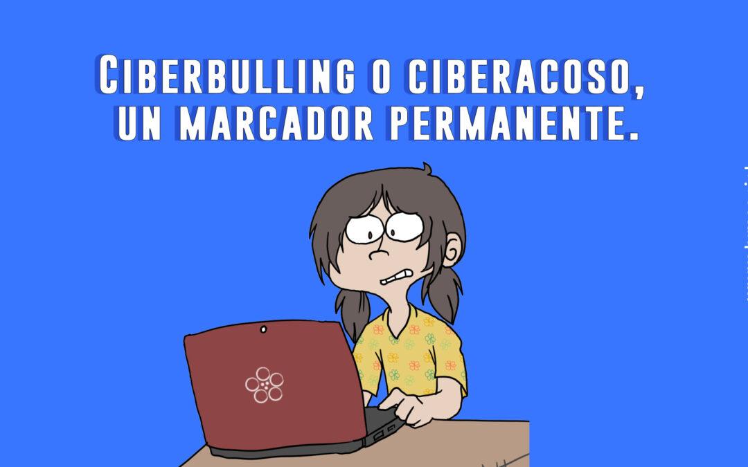 Ciberbulling o ciberacoso, un marcador permanente. Parte 2.