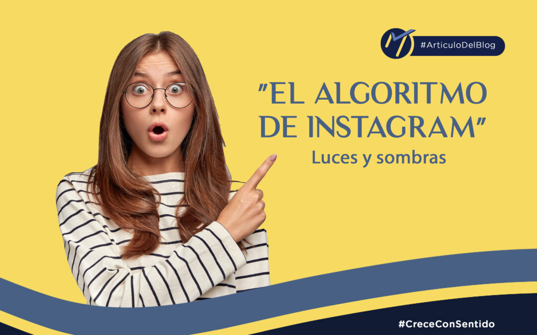 """Luces y sombras de """"el algoritmo de Instagram""""."""